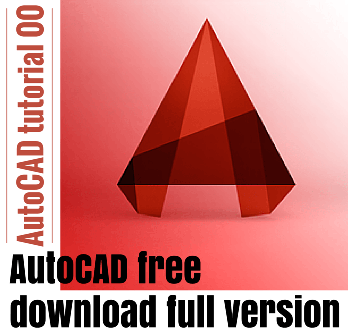 AutoCAD Tutorial 00: AutoCAD Free Download Full Version